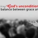 Unconditional Love and Grace